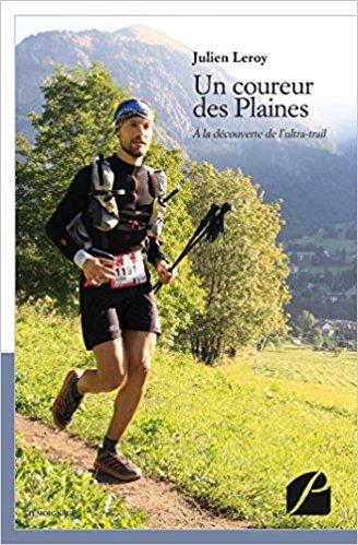 Un coureur des plaines : à la découverte de l'ultra-trail