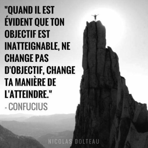 Comment atteindre un objectif a priori inaccessible ?