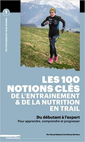 Les 100 notions clés de l'entrainement & de la nutrition en trail